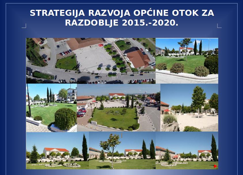 STRATEGIJA RAZVOJA OPĆINE OTOK ZA RAZDOBLJE 2015.-2020.